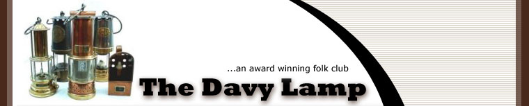 The Davy Lamp Folk Club...an award winning folk club.